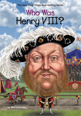 Who Was Henry VIII? by Ellen Labrecque and Who HQ