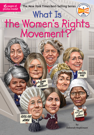 What Is the Women's Rights Movement? by Deborah Hopkinson and Who HQ