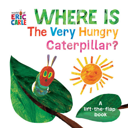 Where Is The Very Hungry Caterpillar? by Eric Carle