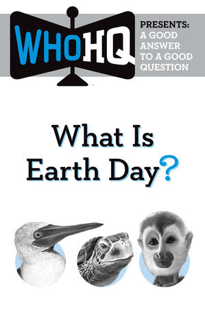 What Is Earth Day? by Who HQ