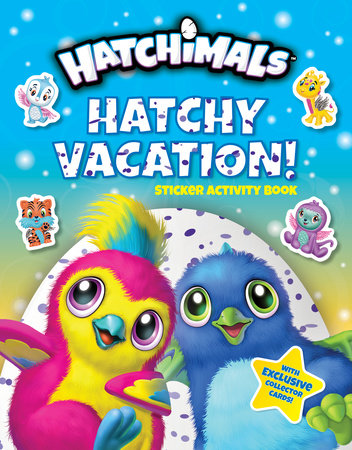 Hatchy Vacation! by Penguin Young Readers Licenses