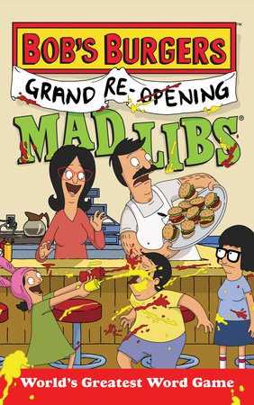 Bob's Burgers Grand Re-Opening Mad Libs by Billy Merrell