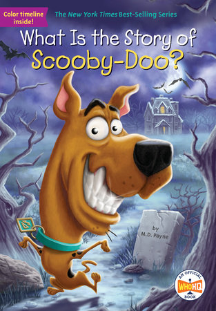 What Is the Story of Scooby-Doo? by M. D. Payne and Who HQ