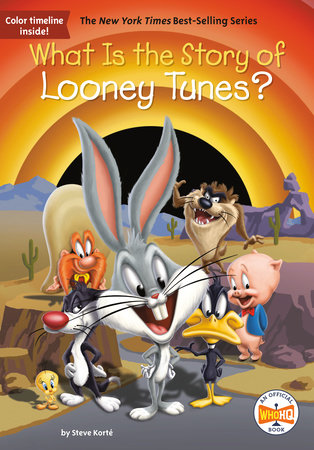What Is the Story of Looney Tunes? by Steven Korte and Who HQ