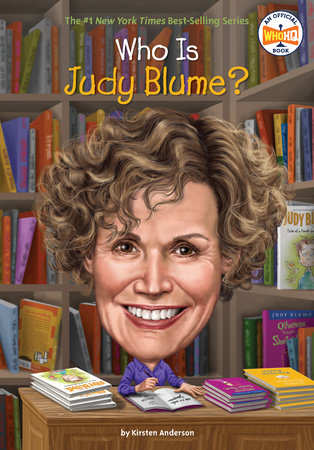 Who Is Judy Blume? by Kirsten Anderson and Who HQ