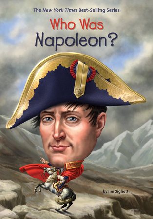 Who Was Napoleon? by Jim Gigliotti and Who HQ