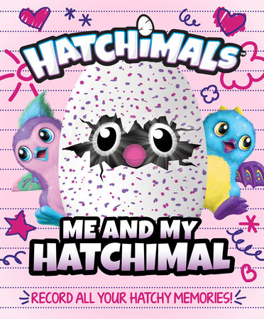 Me and My Hatchimal by Penguin Young Readers Licenses