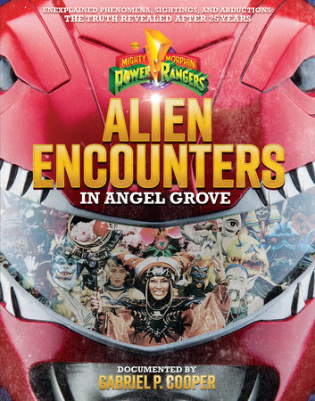 Alien Encounters in Angel Grove by Gabriel P. Cooper