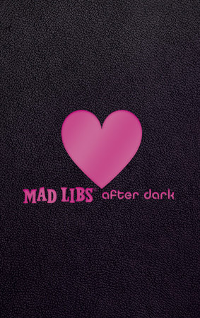 Mad Libs After Dark by Mad Libs