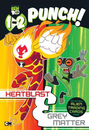 1-2 Punch: Heatblast and Grey Matter by Wrigley Stuart