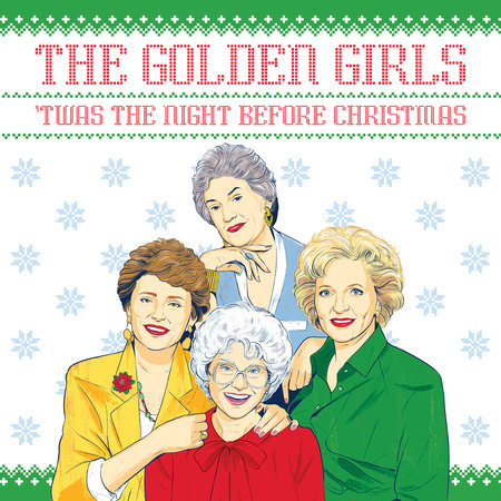The Golden Girls: 'Twas the Night Before Christmas by Francesco Sedita and Douglas Yacka