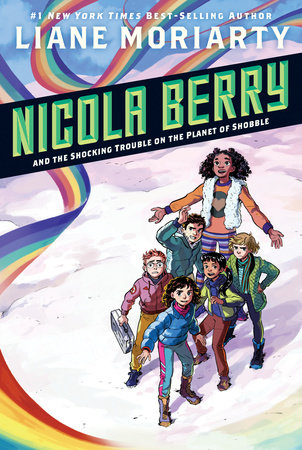 Nicola Berry and the Shocking Trouble on the Planet of Shobble #2 by Liane Moriarty