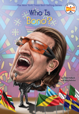 Who Is Bono? by Pam Pollack, Meg Belviso and Who HQ