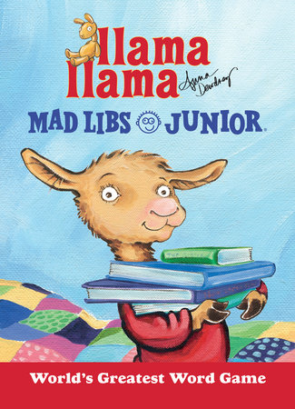 Llama Llama Mad Libs Junior by Anna Dewdney