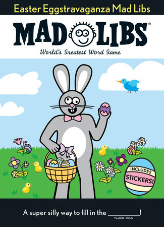 Easter Eggstravaganza Mad Libs by Mad Libs