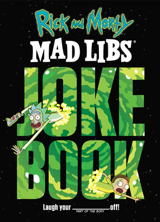 Rick and Morty Mad Libs Joke Book