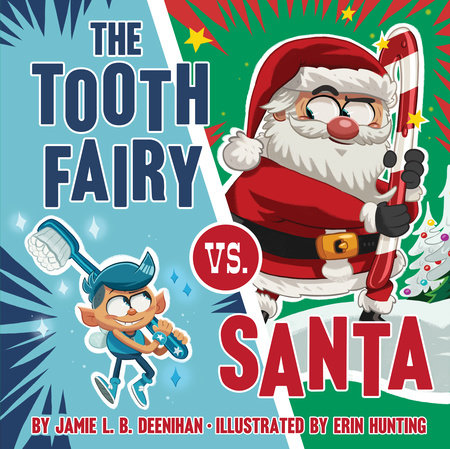 The Tooth Fairy vs. Santa by Jamie L. B. Deenihan