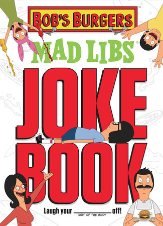 Bob's Burgers Mad Libs Joke Book