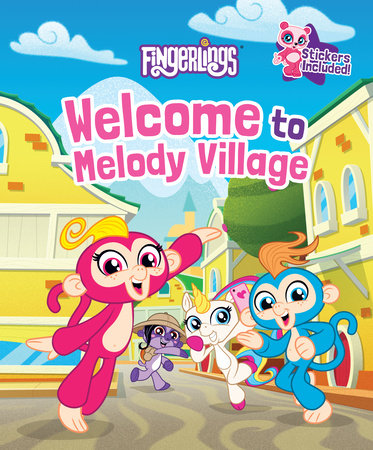 Welcome to Melody Village by Hannah S. Campbell