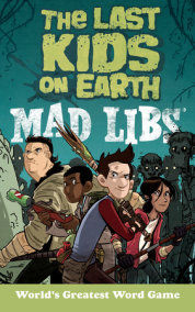 The Last Kids on Earth Mad Libs