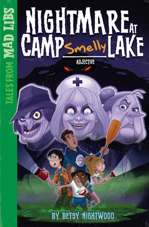 Nightmare at Camp SMELLY Lake by Betsy Nightwood