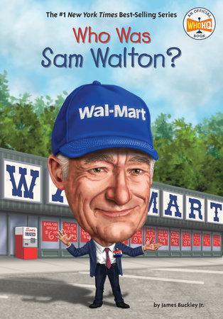 Who Was Sam Walton? by James Buckley, Jr. and Who HQ