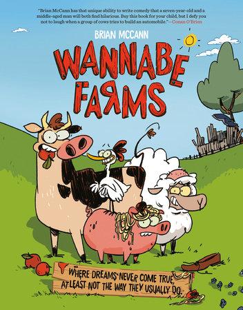 Wannabe Farms by Brian McCann