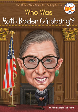Who Is Ruth Bader Ginsburg? by Patricia Brennan Demuth and Who HQ