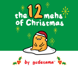 The Twelve Mehs of Christmas by Gudetama