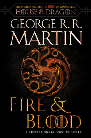 Fire & Blood by George R. R. Martin
