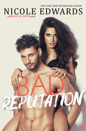 Bad Reputation by Nicole Edwards