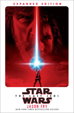 The Last Jedi: Expanded Edition (Star Wars) by Jason Fry