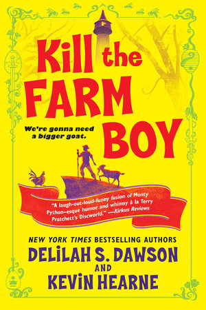 Kill the Farm Boy by Kevin Hearne, Delilah S  Dawson