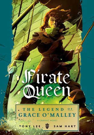 Pirate Queen: The Legend of Grace O'Malley by Tony Lee