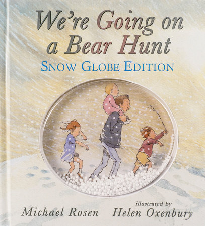 We're Going on a Bear Hunt: Snow Globe Edition by Michael Rosen