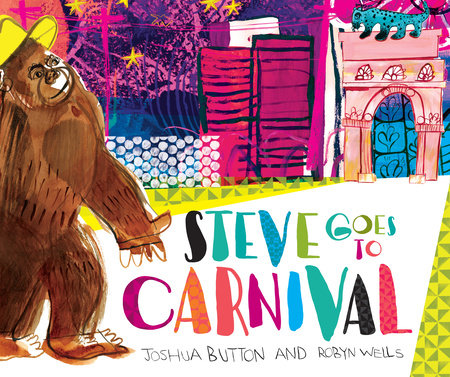 Steve Goes to Carnival by Joshua Button and Robyn Wells