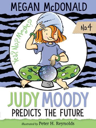 Judy Moody Predicts the Future by Megan McDonald