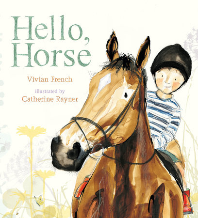 Hello, Horse by Vivian French