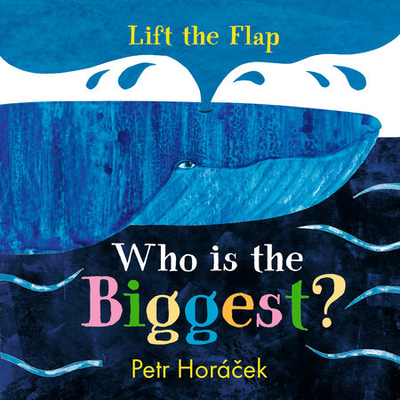 Who Is the Biggest? by Petr Horacek