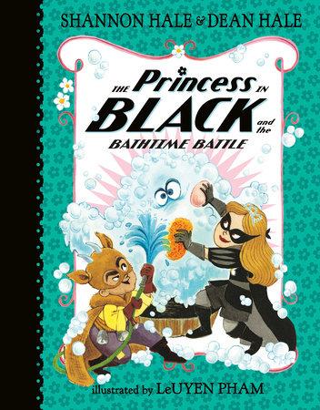 The Princess in Black and the Bathtime Battle by Dean Hale,Shannon Hale