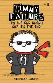 Timmy Failure: It's the End When I Say It's the End