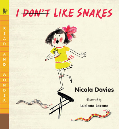 I (Don't) Like Snakes by Nicola Davies