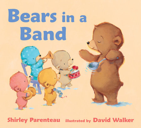 Bears in a Band by Shirley Parenteau