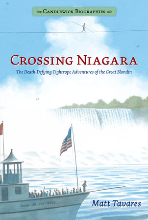 Crossing Niagara: Candlewick Biographies