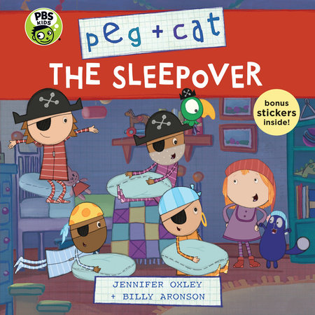 Peg + Cat: The Sleepover by Jennifer Oxley and Billy Aronson