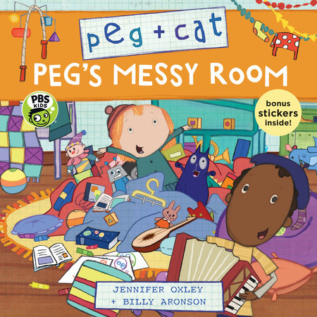 Peg + Cat: Peg's Messy Room by Jennifer Oxley and Billy Aronson