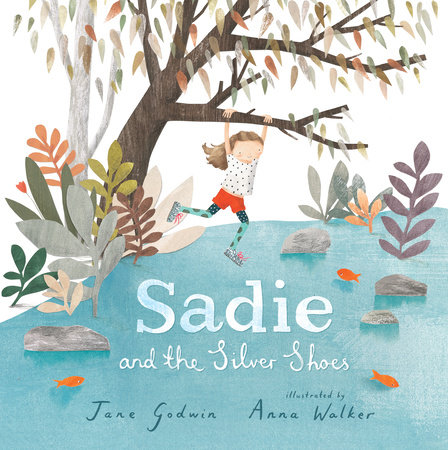Sadie and the Silver Shoes by Jane Godwin