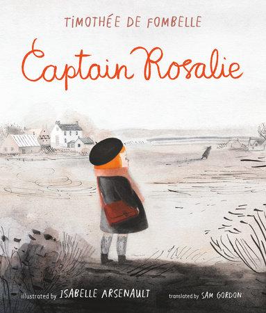 Captain Rosalie by Timothee de Fombelle