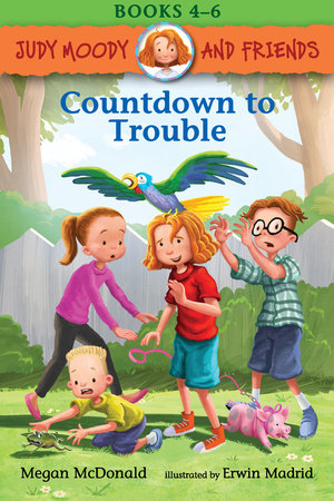 Judy Moody and Friends: Countdown to Trouble by Megan McDonald