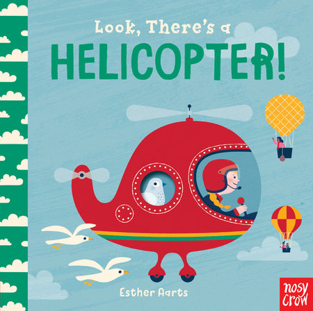 Look, There's a Helicopter! by Nosy Crow